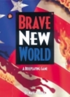 Brave New World: A Roleplaying Game by Matt…