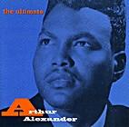 The Ultimate Arthur Alexander by Arthur…