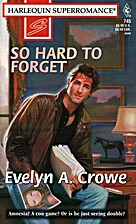 So Hard to Forget by Evelyn A. Crowe