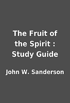 The Fruit of the Spirit : Study Guide by…