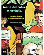 Mano Descobre a Ecologia by Heloisa Prieto /…
