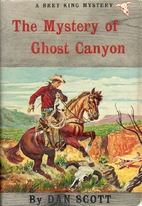 The Mystery of Ghost Canyon by Dan Scott