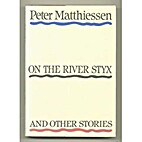 On the River Styx and other stories by Peter…