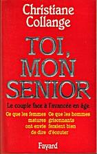 Toi, mon senior by Christiane Collange