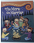 A-Singing We Will Go! - The More the Merrier…