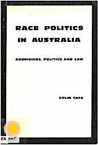 Race politics in Australia : Aborigines,…