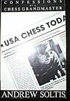 Confessions of a Chess Grandmaster by Andy…