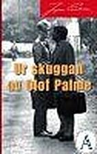 Ur skuggan av Olof Palme by Ingvar Carlsson