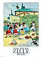 Das dicke Zillebuch by Heinrich Zille