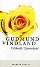 Villskudd ; Stjerneskudd by Gudmund Vindland