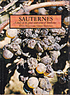 Sauternes : a study of the great sweet wines…