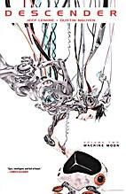Descender Volume 2: Machine Moon by Jeff…