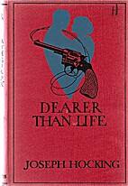 Dearer Than Life: A Romance Of The Great War…