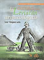 El leviatán arqueológico :…