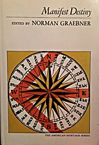 Manifest destiny by Norman A. Graebner