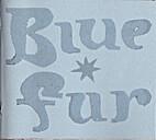 Blue Fur, Summer 2000 by S.V. Taylor