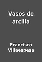 Vasos de arcilla by Francisco Villaespesa