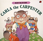 Carla the Carpenter (Busy Beavers S9215…