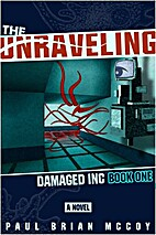 The Unraveling: Damaged Incorporated, Book…