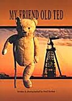My friend Old Ted by Neill Bartlett