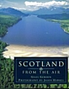 Scotland: From the Air by Giles Gordon