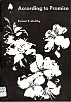 According to promise by Robert E. Maltby