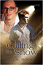 Calling the Show by J. A. Rock