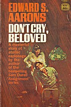 Don't Cry, Beloved by Edward S. Aarons