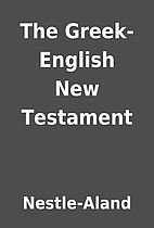 The Greek-English New Testament by…