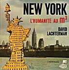 New York L'humanité au mètre cube by David…