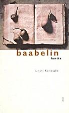 Baabelin kartta : runoja by Juhani Kellosalo