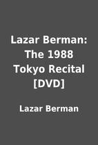 Lazar Berman: The 1988 Tokyo Recital [DVD]…