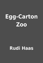 Egg-Carton Zoo by Rudi Haas