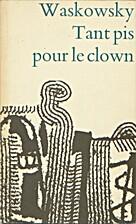 Tant pis pour le clown : gedichten by Riekus…