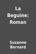 La Beguine: Roman by Suzanne Bernard