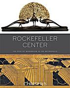 Rockefeller Center : the rise of modernism…