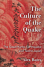 The Culture of the Quake: The Great Kanto…