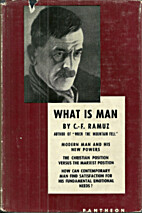 What Is Man? by C. F. Ramuz