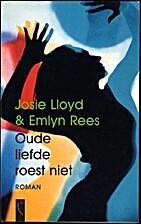 Oude liefde roest niet by Josie Lloyd
