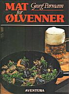 Mat for ølvenner by Georg Parmann