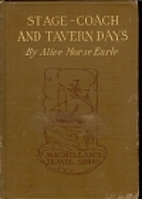 Stage-coach and tavern days by Alice Morse…