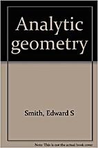 Analytic geometry by Edward S. Smith