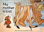 My Mother Is Lost by Bernice Myers