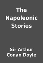 The Napoleonic Stories by Sir Arthur Conan…