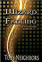 Wizard Falling (The Five Kingdoms Book 7) by…