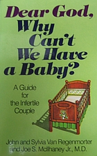 Dear God, Why Can't We Have a Baby?: A Guide…