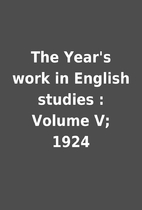 The Year's work in English studies : Volume…