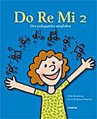 Do Re Mi den pedagogiska sångboken. 2…