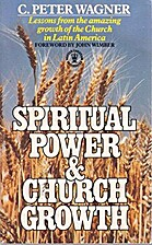 Spiritual Power and Church Growth by C.…