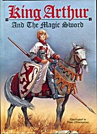 King Arthur and the Magic Sword by Howard…